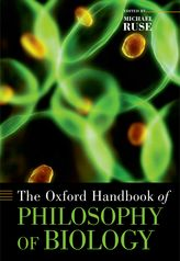 Oxford Handbook of Philosophy of Biology